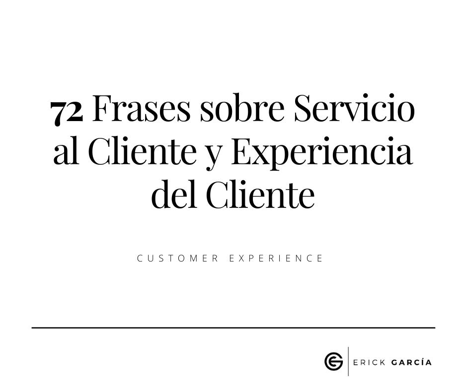 Las Mejores 72 Frases sobre Servicio al Cliente y Experiencia del Cliente (CX).