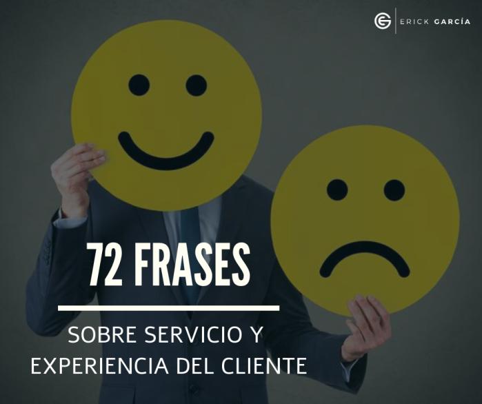 Erick García_ 72 Frases sobre Servicio y Experiencia del Cliente