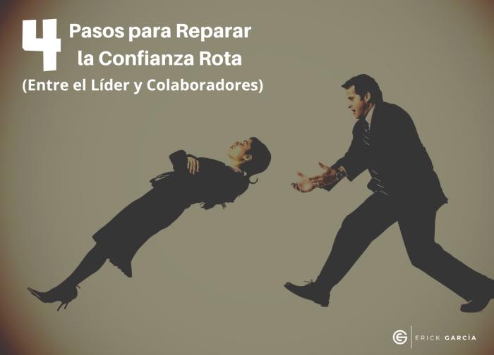 4 Pasos para reparar la confianza rota entre el líder y los colaboradores