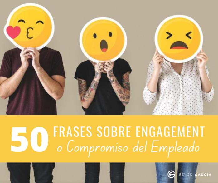 50 Frases sobre Engagement del Empleado