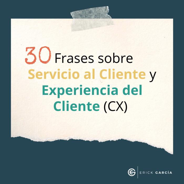 30 Citas sobre Servicio al Cliente y Customer Experience